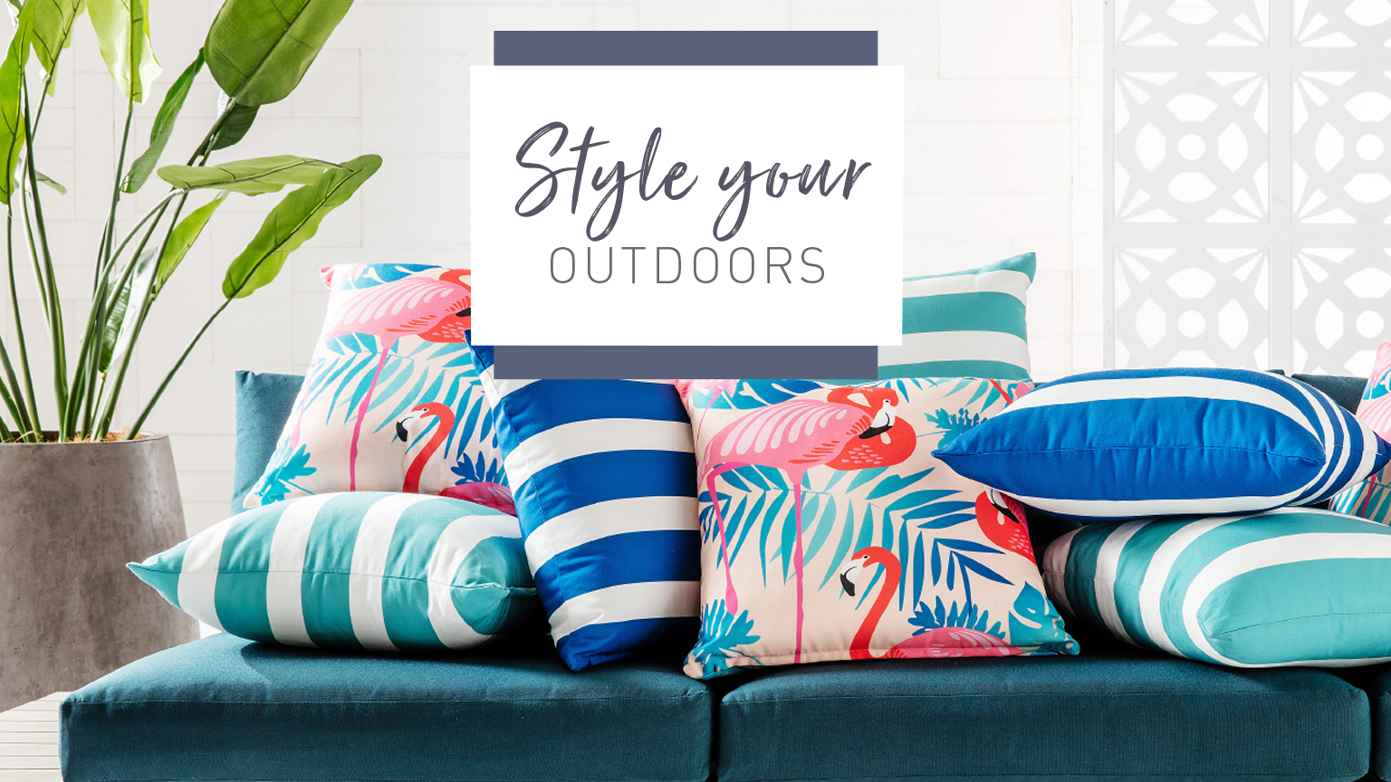 Style your outdoors