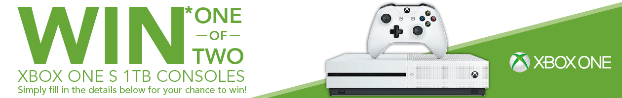 Sign up for your chance to Win* 1 of 2 Xbox One S 1TB Consoles