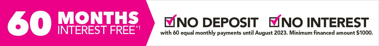 [60 Months Interest Free*]