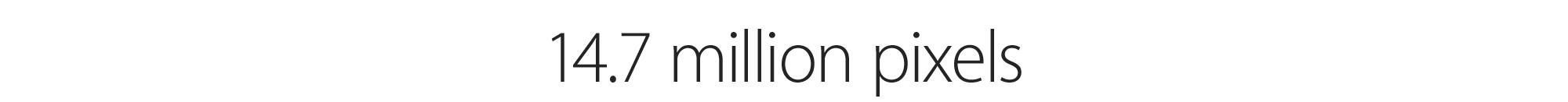 14.7 million pixels
