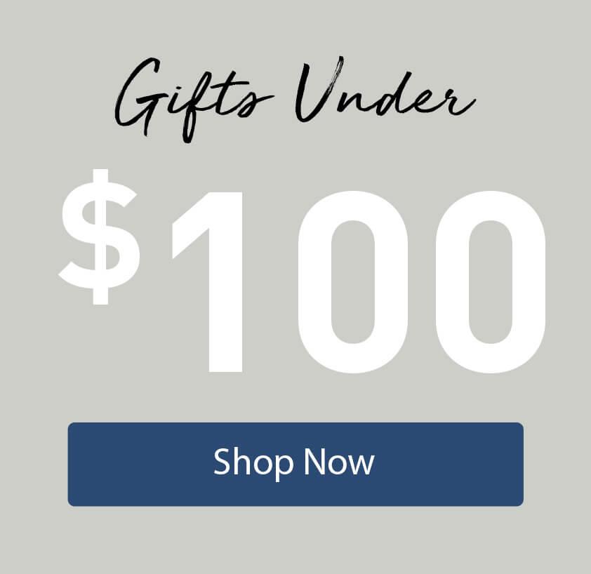 [Gifts Under $100]